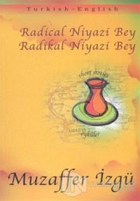 Radical Niyazi Bey / Radikal Niyazi Bey