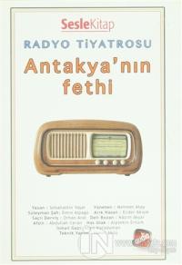 Radyo Tiyatrosu - Antakya'nın Fethi