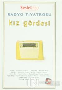 Radyo Tiyatrosu - Kız Gördesi