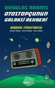 Radyo Tiyatrosu - Otostopçunun Galaksi Rehberi %20 indirimli Douglas A
