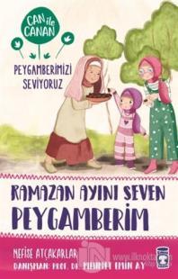 Ramazan Ayını Seven Peygamberim - Can ile Canan Peygamberimizi Seviyoruz