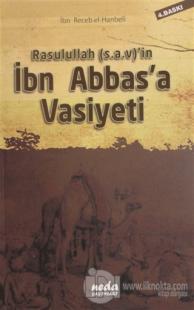 Rasulullah (s.a.v)'in İbn Abbas'a Vasiyeti