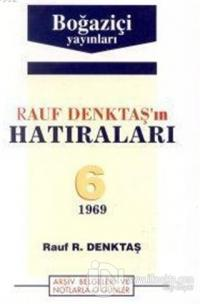 Rauf Denktaş'ın Hatıraları 6. Cilt 1969