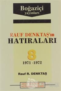Rauf Denktaş'ın Hatıraları Cilt: 8 1971-1972 Arşiv Belgeleri ve Notlarla O Günler