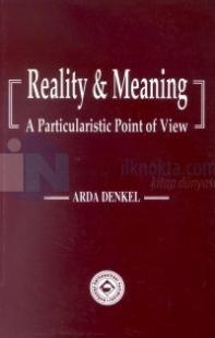 Reality and Meaning A Particularistic Point of View