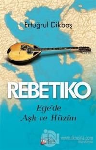 Rebetiko - Ege'de Aşk ve Hüzün