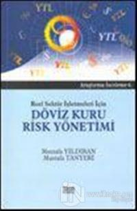 Reel Sektör İşletmeleri İçin Döviz Kuru Risk Yönetimi