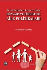 Refah Rejimleri Çerçevesinde Dünyada ve Türkiye'de Aile Politikaları