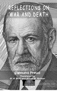 Reflections On War And Death Sigmund Freud