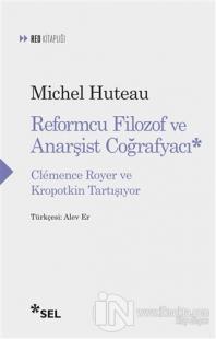 Reformcu Filozof ve Anarşist Coğrafyacı