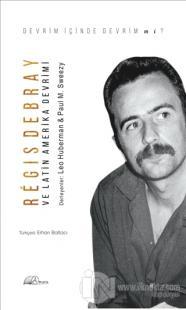 Regis Debray ve Latin Amerika Devrimi
