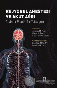 Rejyonel Anestezi ve Akut Ağrı Tıbbına Pratik Bir Yaklaşım (Ciltli)