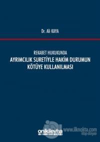 Rekabet Hukukunda Ayrımcılık Suretiyle Hakim Durumun Kötüye Kullanılması (Ciltli)