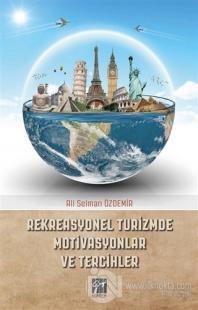 Rekreasyonel Turizmde Motivasyonlar ve Tercihler