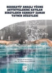 Rekreatif Amaçlı Yüzme Aktivitelerine Katılan Bireylerin Serbest Zaman Tatmin Düzeyleri