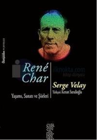 Rene Char Yaşamı, Sanatı ve Şiirleri %20 indirimli Serge Velay