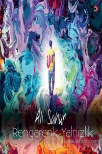 Rengarenk Yalnızlık Ali Sahur