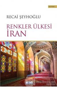 Renkler Ülkesi İran Recai Şeyhoğlu