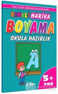 Renkli Harika Boyama Okula Hazırlık 5+ Yaş
