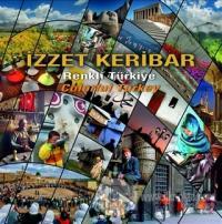 Renkli Türkiye - Colorful Turkey (Ciltli)