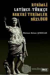 Resimli Latince-Türkçe Askeri Terimler Sözlüğü