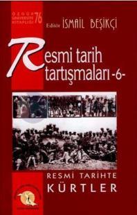 Resmi Tarih Tartışmaları 6 - Resmi Tarihte Kürtler