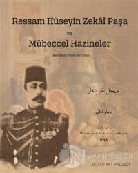 Ressam Hüseyin Zekai Paşa ve Mübeccel Hazineler