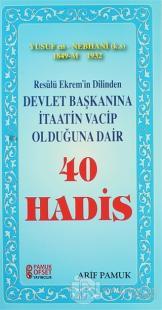 Resulü Ekrem'in Dilinden Devlet Başkanına İtaatin Vacip Olduğuna Dair 40 Hadis