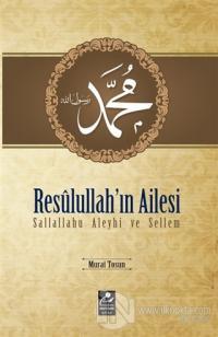 Resulullah'ın Ailesi Sallallahu Aleyhi ve Sellem %25 indirimli Murat T