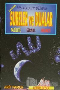 Resulüllah'ın Dilinden Sureler ve Dualar Fazileti, Esrarı, Hikmeti (Dua-030) (Ciltli)