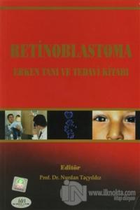 Retinoblastoma Erken Tanı ve Tedavi Kitabı
