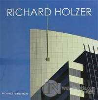 Richard Holzer : Architect / Arquitecto (Ciltli)