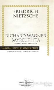 Richard Wagner Bayreuth'ta (Ciltli)
