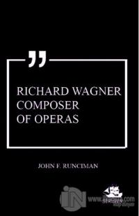Richard Wagner Composer of Operas