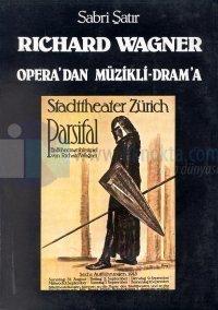 Richard WagnerOpera'dan Müzikli-Dram'a