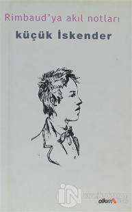Rimbaud'ya Akıl Notları (Ciltli)
