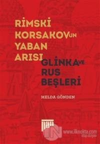 Rimski Korsakov'un Yaban Arısı - Glinka ve Rus Beşleri