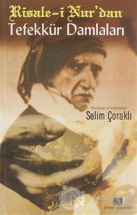 Risale-i Nur'dan Tefekkür Damlaları Selim Çoraklı