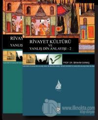 Rivayet Kültürü ve Yanlış Din Anlayışı 2 Cilt Takım