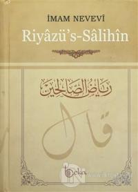 Riyazü's-Salihin min Hadisi Seyyidi'l- Mürselin (Ciltli)