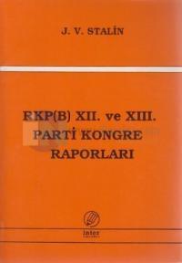 RKP (B) 12. ve 13. Parti Kongre Raporları