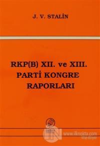 RKP(B) 12. ve 13. Parti Kongre Raporları