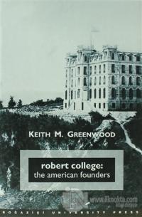 Robert College: The American Founders (Ciltli)