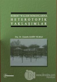 Robert Walser Romanlarına Heterotopik Yaklaşımlar