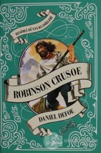 Robinson Crusoe - Resimli Dünya Klasikleri (Ciltli)
