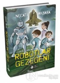 Robotlar Gezegeni (Ciltli) %25 indirimli Necati Akbaba
