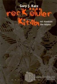 Rock Ölüler Kitabı Rock Efsanelerinin Ölüm Hikayeleri %25 indirimli Ga