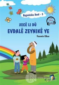 Rojniviska Xece 5 - Xece Li Dü Evdale Zeynike Ye Yasemin Elban