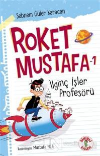 Roket Mustafa 1 - İlginç İşler Profesörü