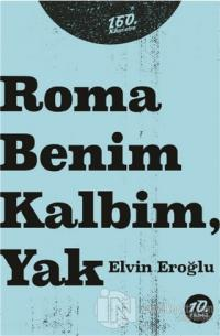 Roma Benim Kalbim, Yak Elvin Eroğlu